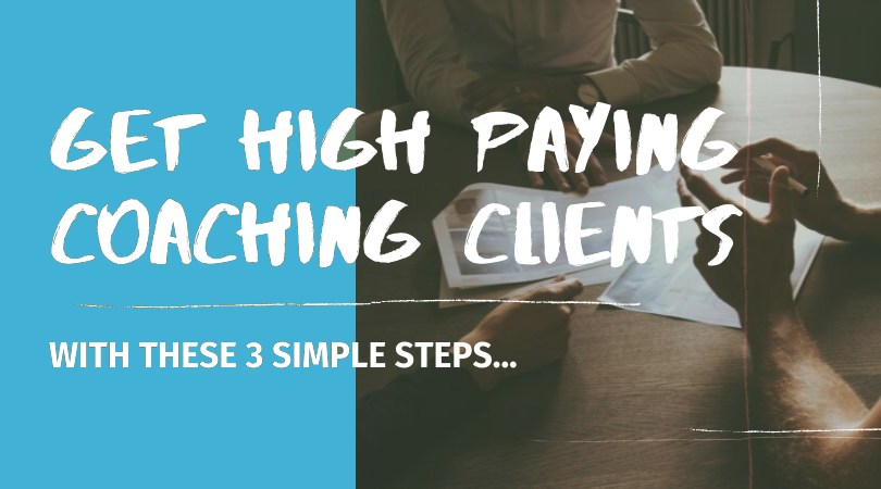 get high paying coaching clients